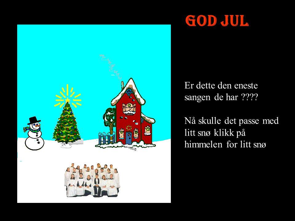 God Jul Er dette den eneste sangen de har