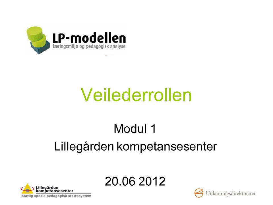 Modul 1 Lillegården kompetansesenter 20.06 2012