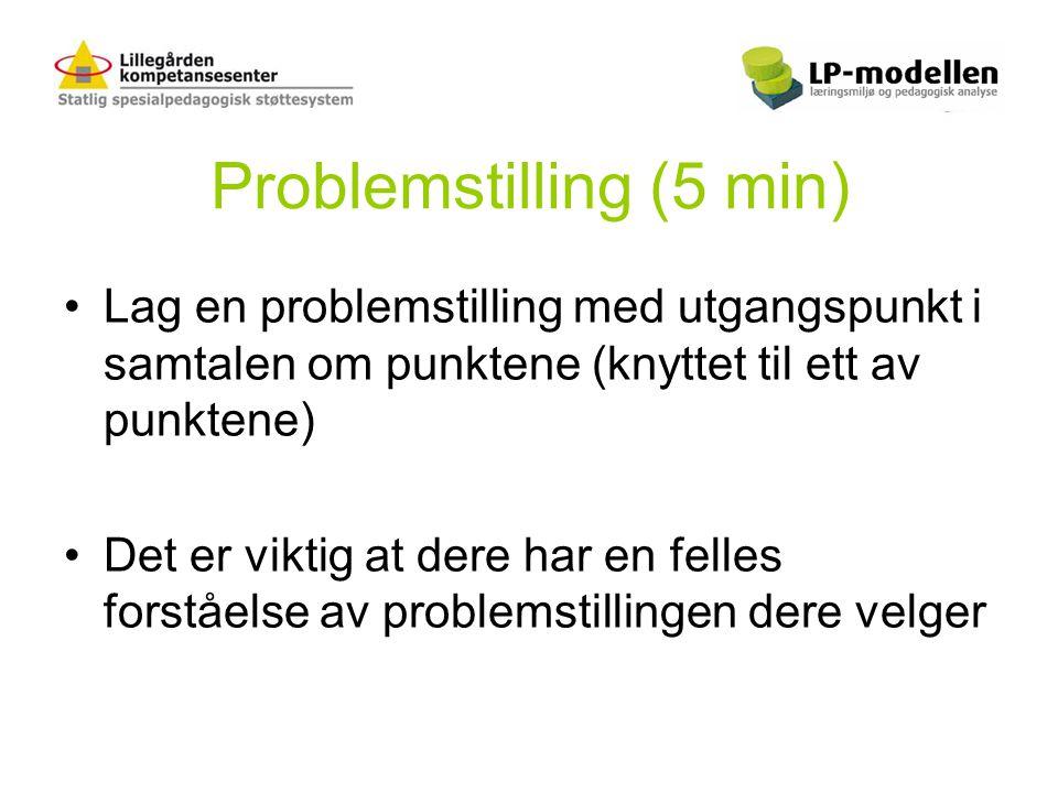 Problemstilling (5 min)
