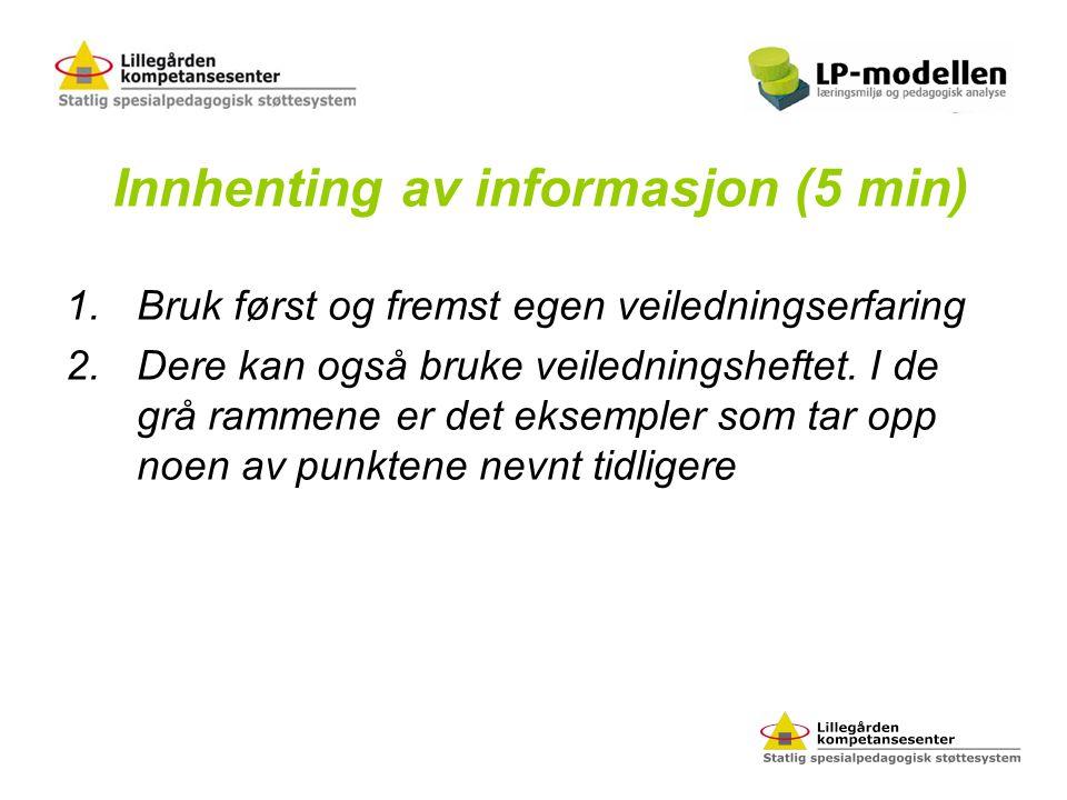 Innhenting av informasjon (5 min)