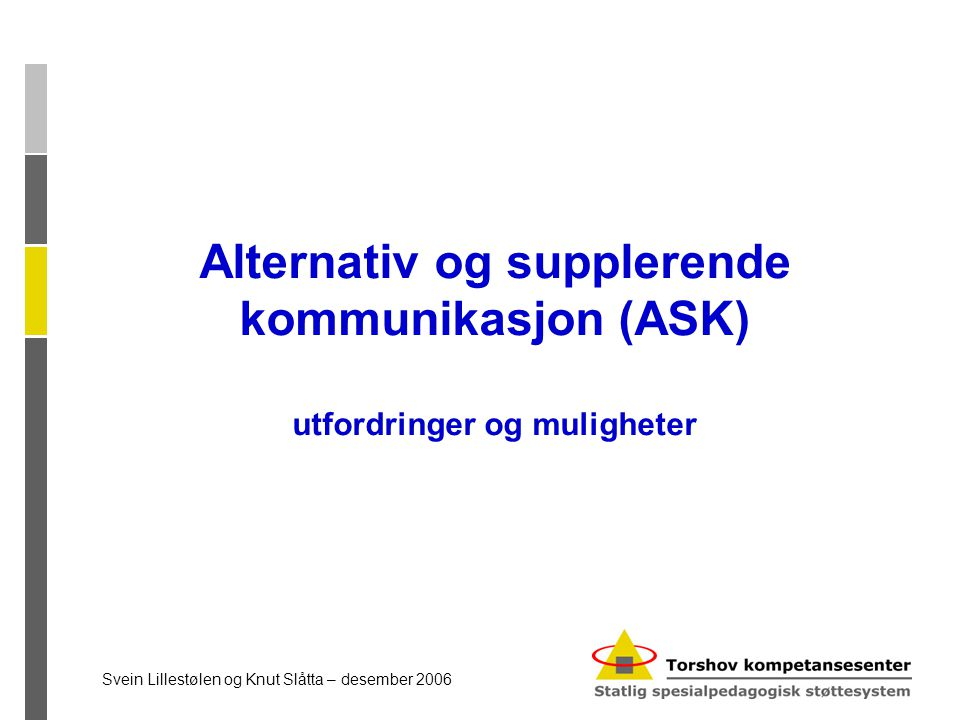 Alternativ og supplerende kommunikasjon (ASK) utfordringer og muligheter