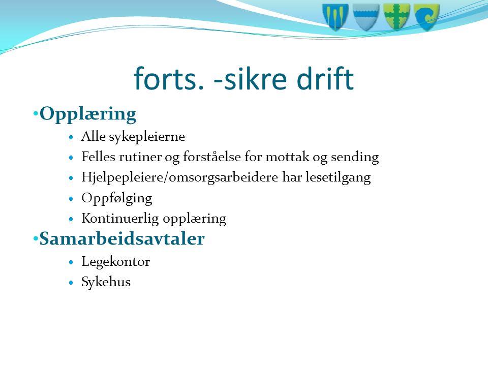 forts. -sikre drift Opplæring Samarbeidsavtaler Alle sykepleierne
