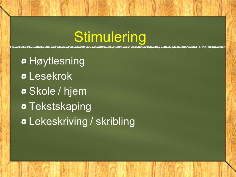 Stimulering Høytlesning Lesekrok Skole / hjem Tekstskaping