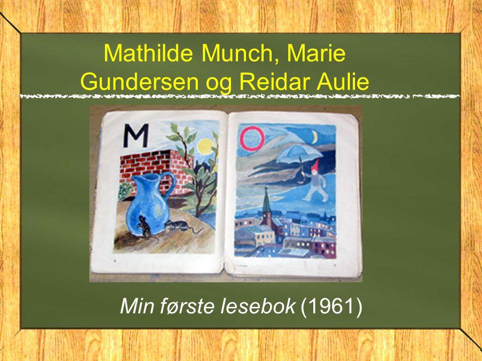 Mathilde Munch, Marie Gundersen og Reidar Aulie