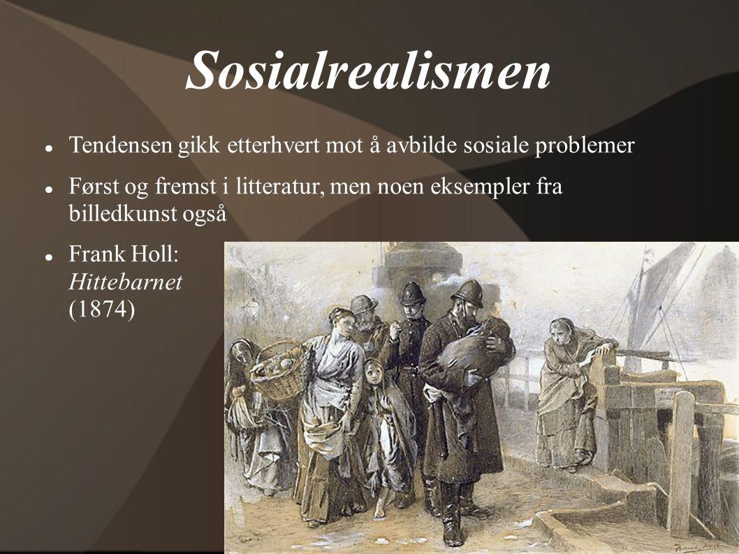 Sosialrealismen Tendensen gikk etterhvert mot å avbilde sosiale problemer. Først og fremst i litteratur, men noen eksempler fra billedkunst også.