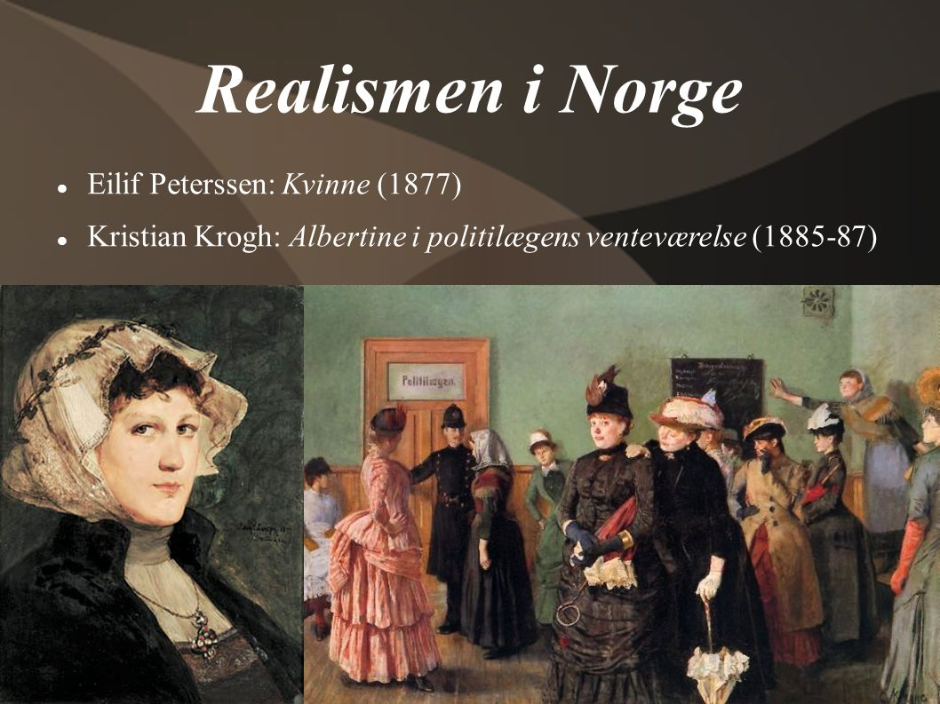 Realismen i Norge Eilif Peterssen: Kvinne (1877)