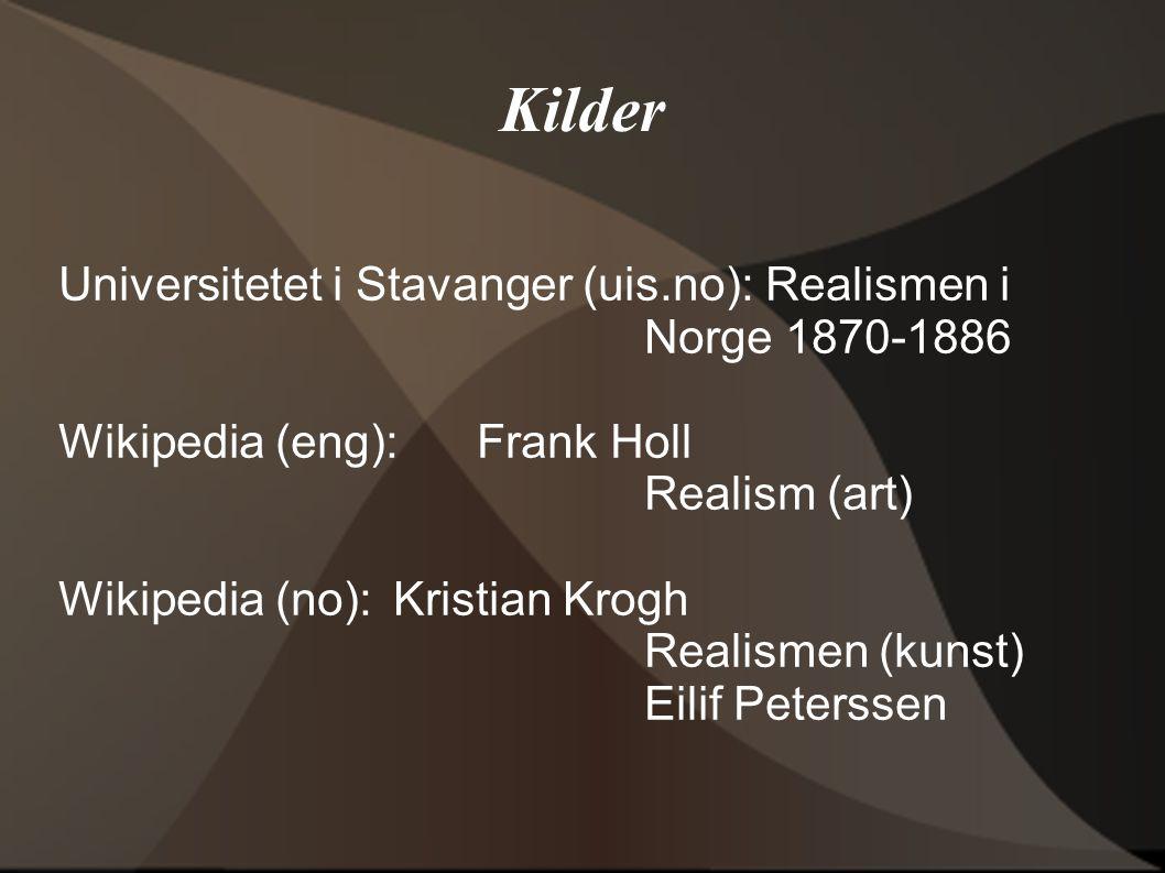 Kilder Universitetet i Stavanger (uis.no): Realismen i Norge 1870-1886