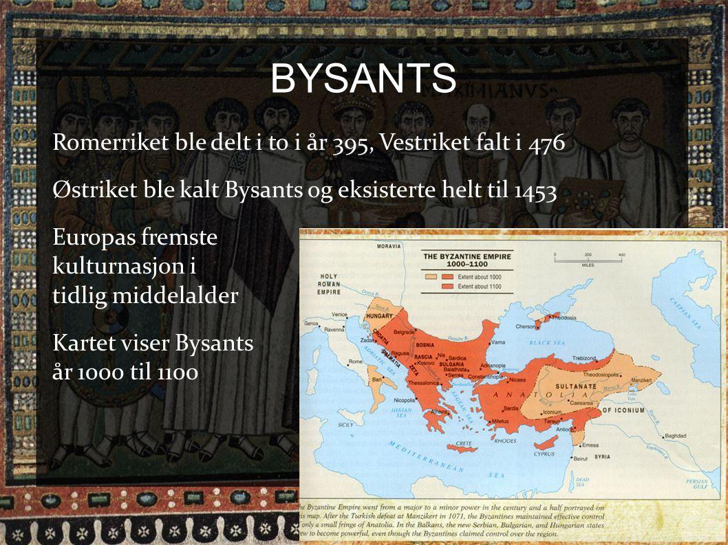 BYSANTS Romerriket ble delt i to i år 395, Vestriket falt i 476