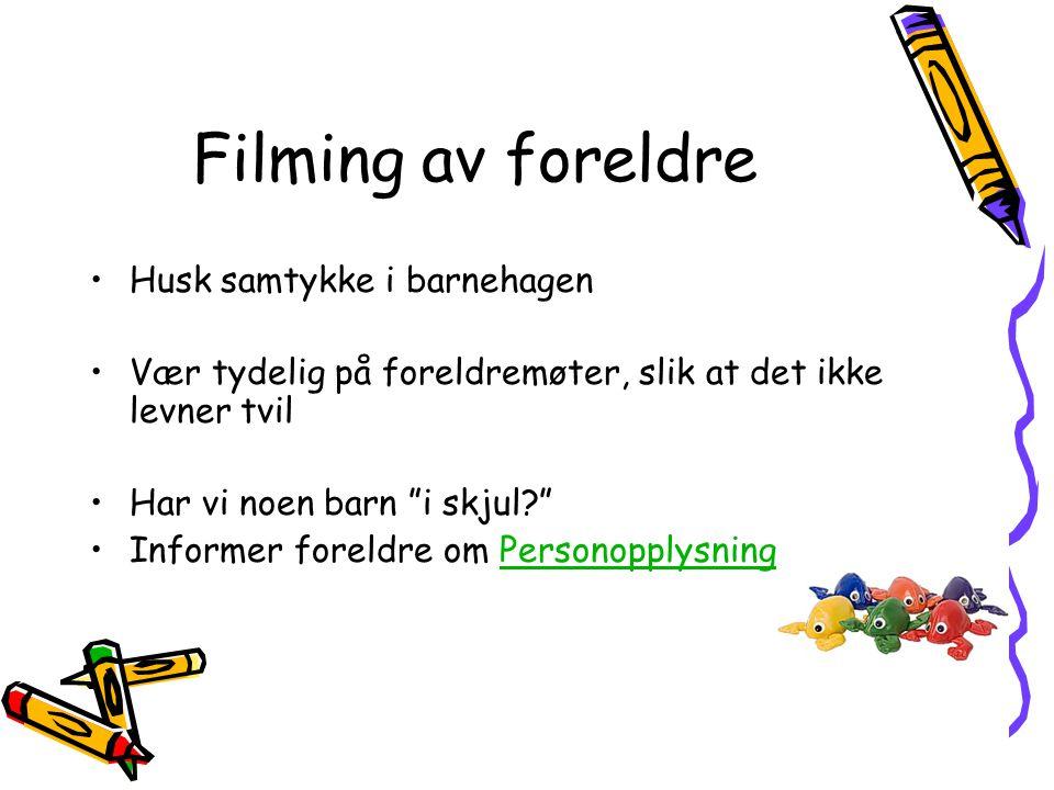 Filming av foreldre Husk samtykke i barnehagen