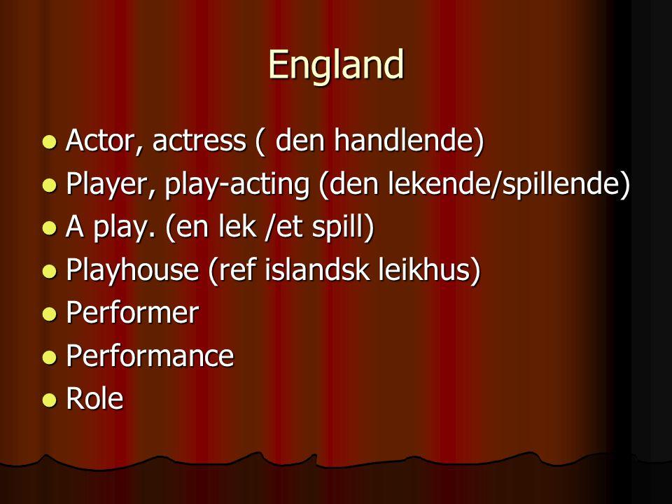 England Actor, actress ( den handlende)