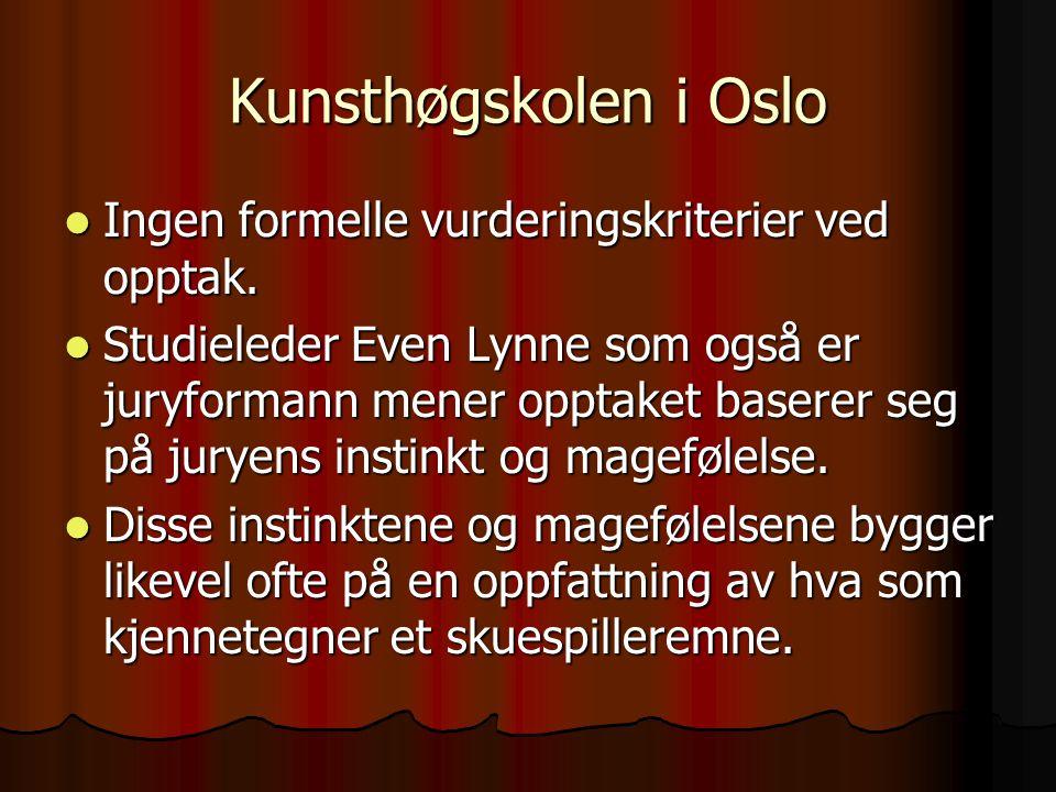 Kunsthøgskolen i Oslo Ingen formelle vurderingskriterier ved opptak.