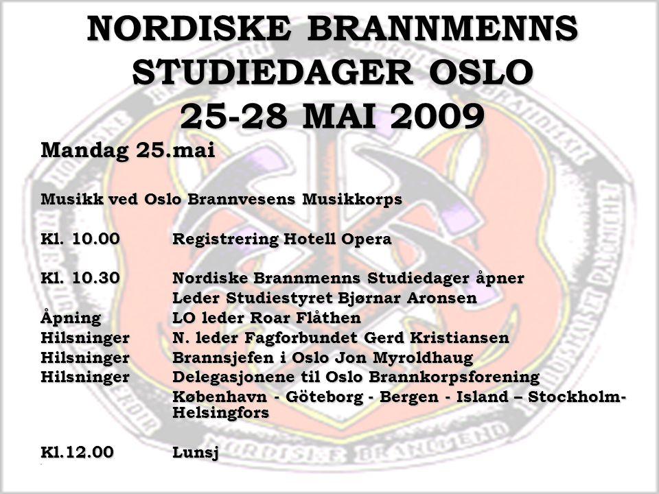 NORDISKE BRANNMENNS STUDIEDAGER OSLO 25-28 MAI 2009