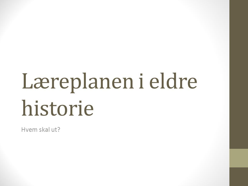 Læreplanen i eldre historie