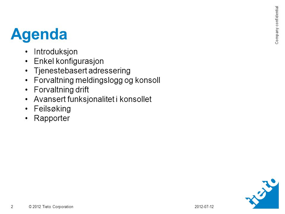 Agenda Introduksjon Enkel konfigurasjon Tjenestebasert adressering