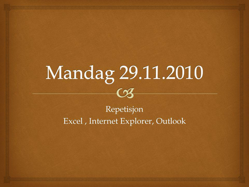Repetisjon Excel , Internet Explorer, Outlook