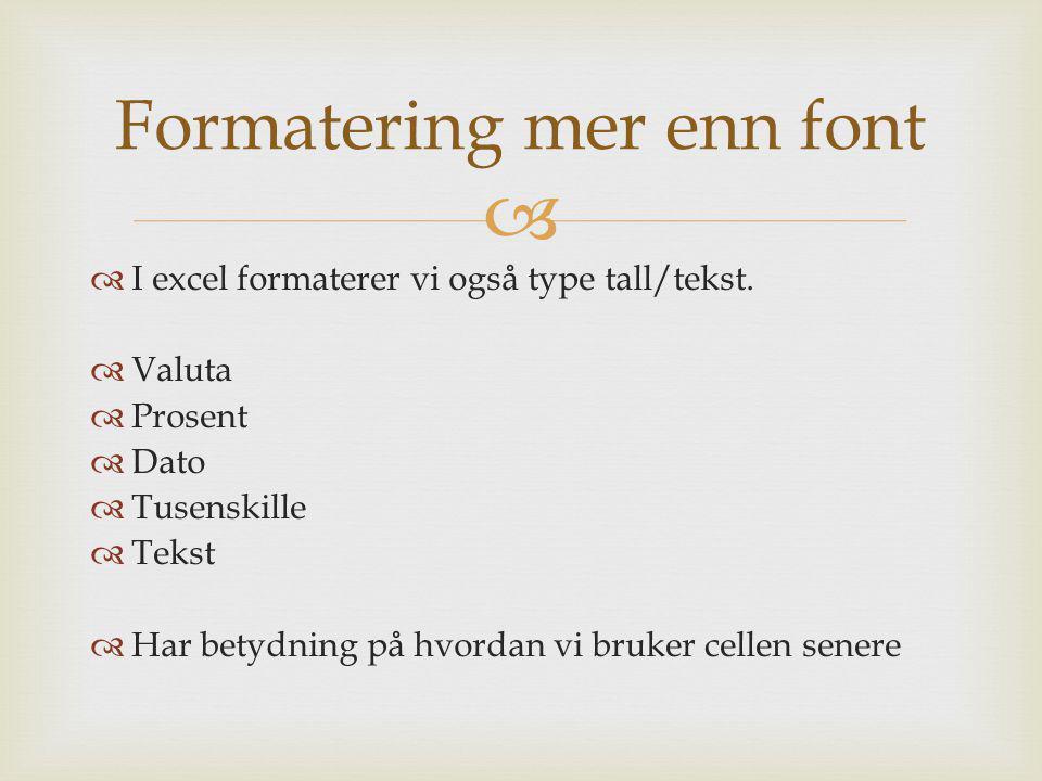 Formatering mer enn font