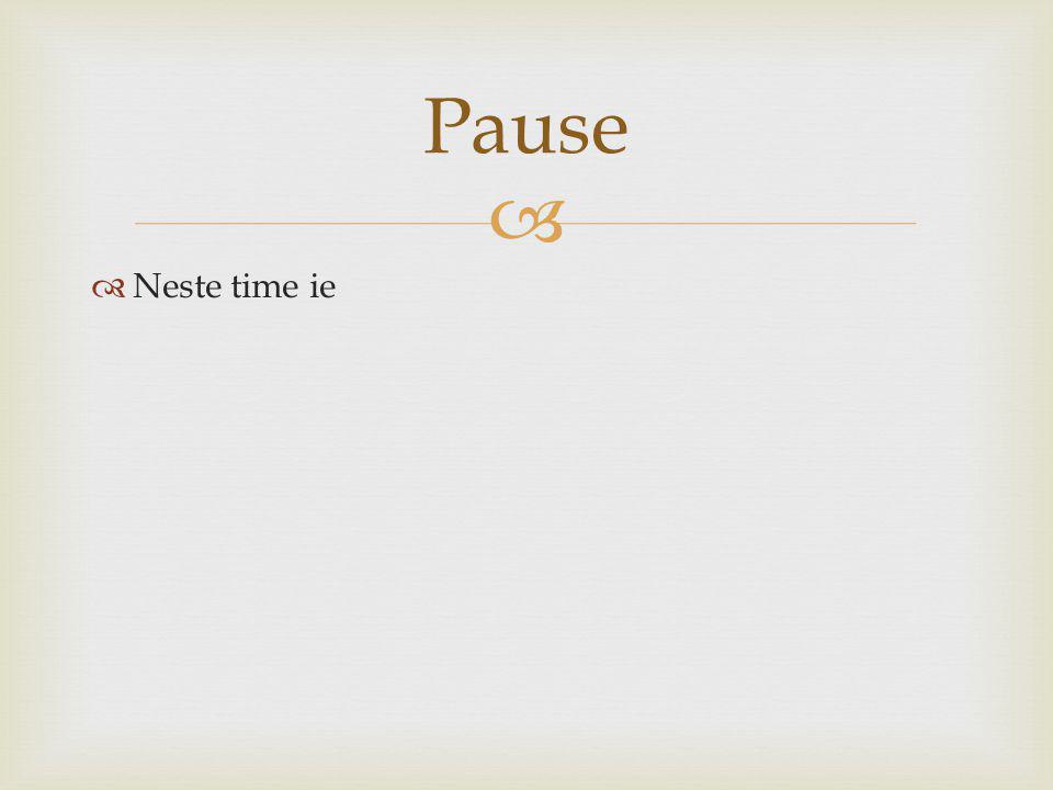 Pause Neste time ie