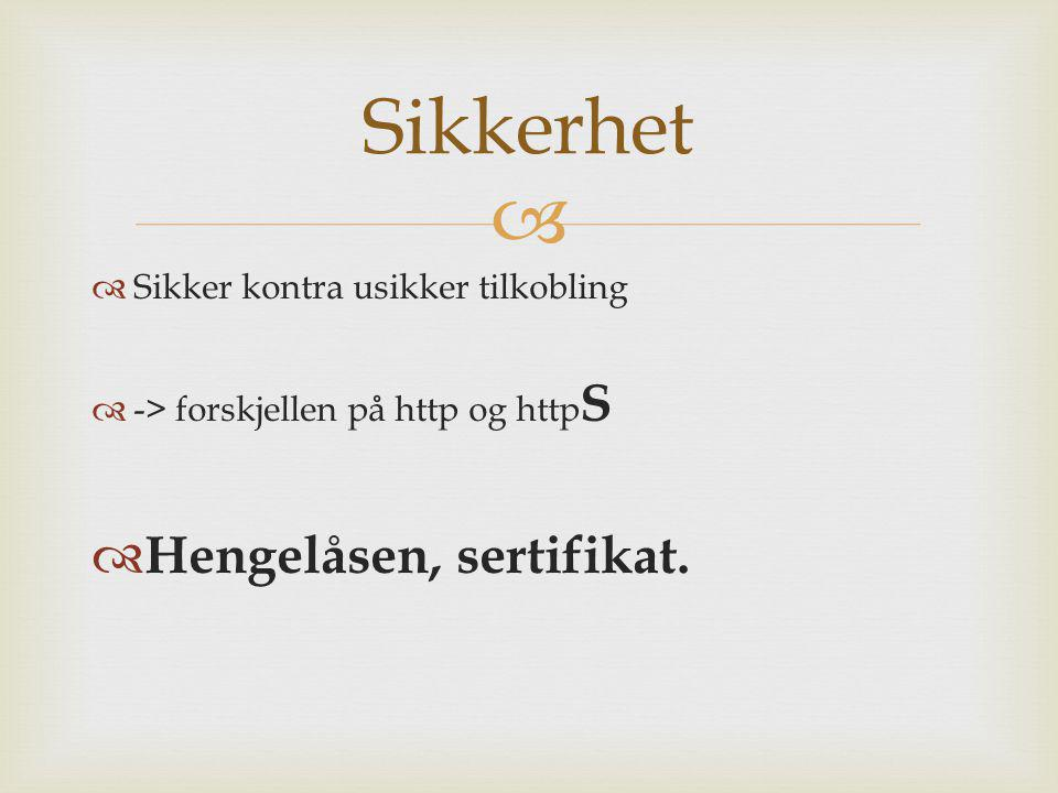 Sikkerhet Hengelåsen, sertifikat. Sikker kontra usikker tilkobling