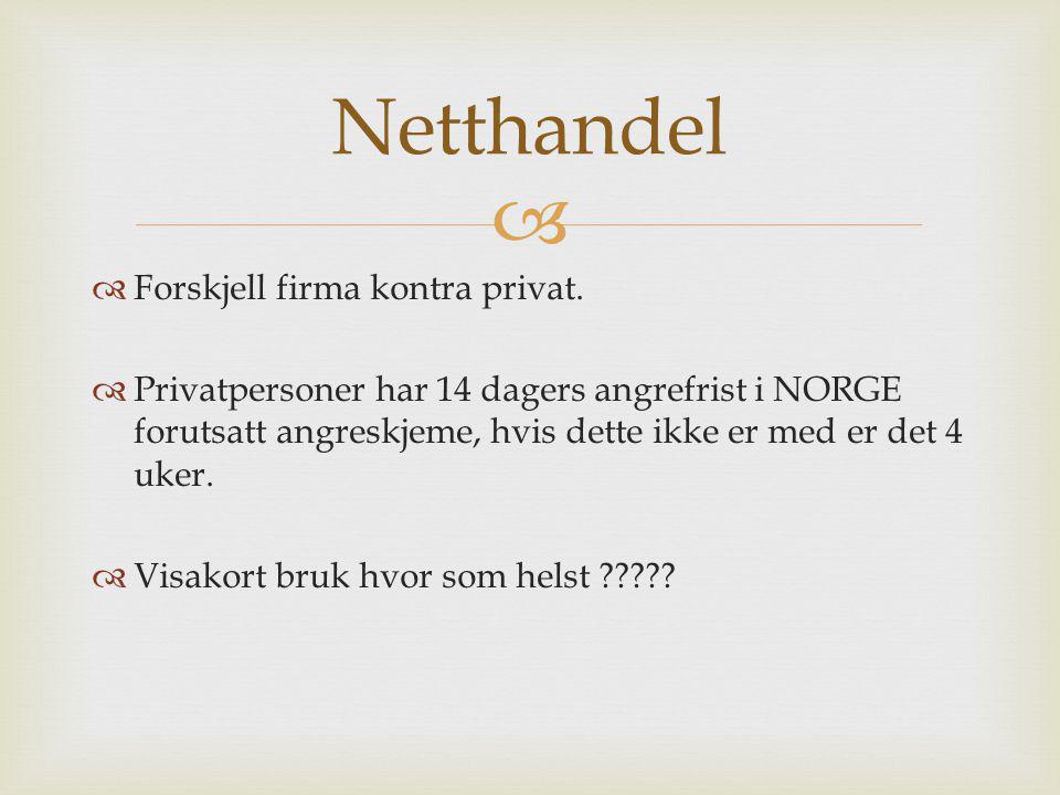 Netthandel Forskjell firma kontra privat.