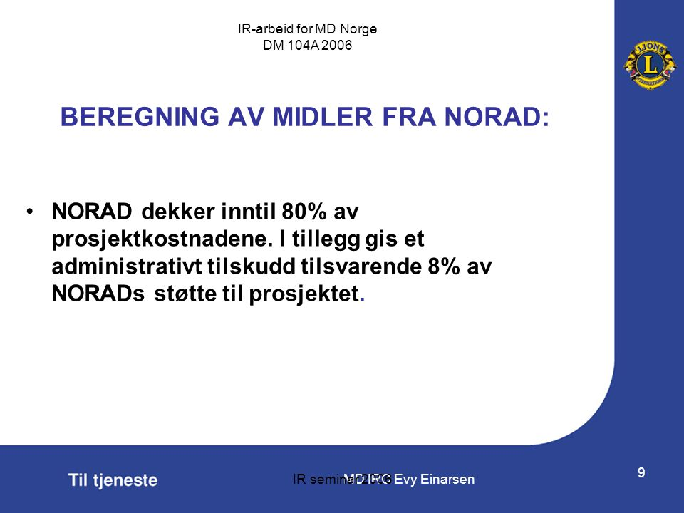 BEREGNING AV MIDLER FRA NORAD: