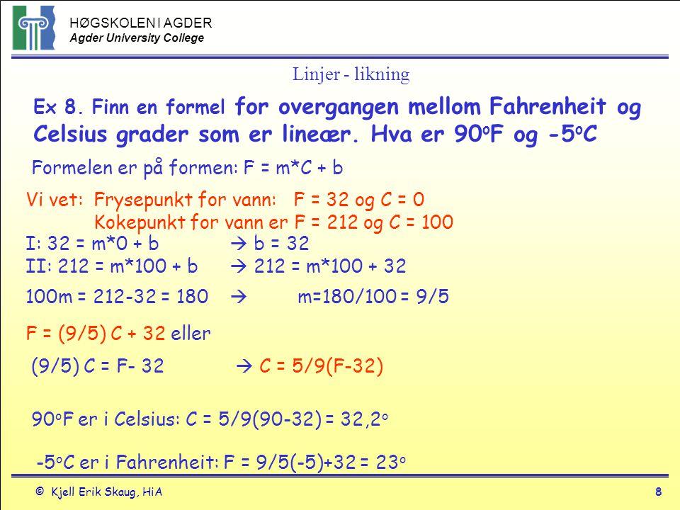 Linjer - likning Ex 8. Finn en formel for overgangen mellom Fahrenheit og Celsius grader som er lineær. Hva er 90oF og -5oC.