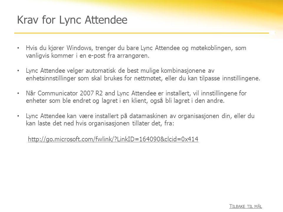 Krav for Lync Attendee Hvis du kjører Windows, trenger du bare Lync Attendee og møtekoblingen, som vanligvis kommer i en e-post fra arrangøren.