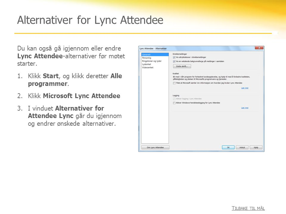 Alternativer for Lync Attendee