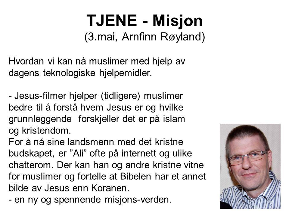TJENE - Misjon (3.mai, Arnfinn Røyland)
