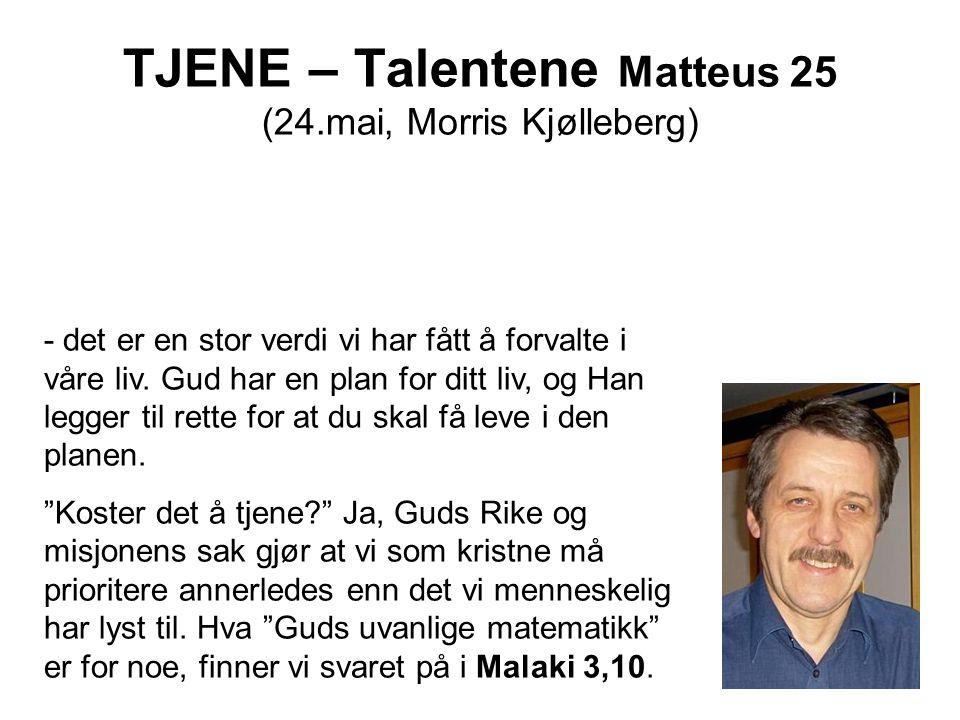 TJENE – Talentene Matteus 25 (24.mai, Morris Kjølleberg)