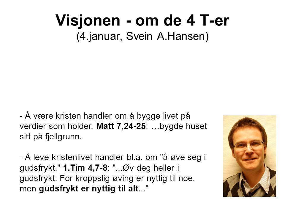 Visjonen - om de 4 T-er (4.januar, Svein A.Hansen)