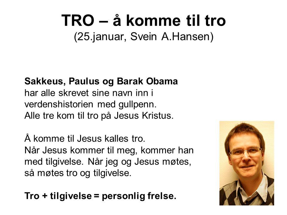 TRO – å komme til tro (25.januar, Svein A.Hansen)