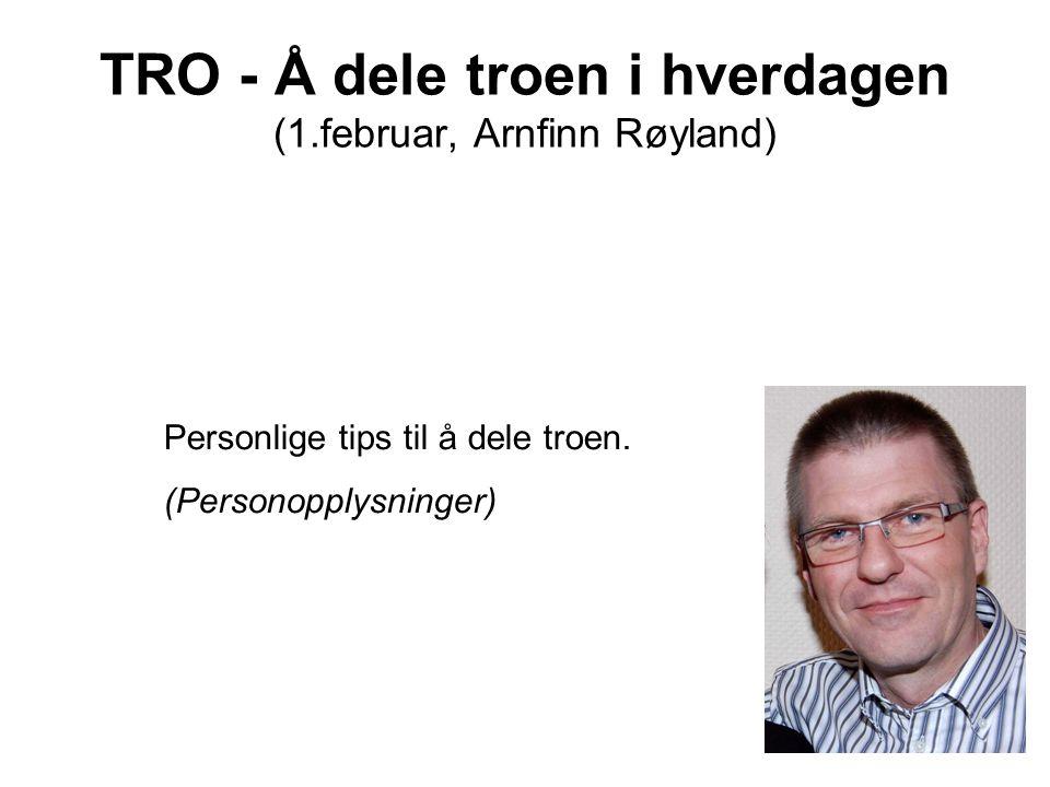 TRO - Å dele troen i hverdagen (1.februar, Arnfinn Røyland)