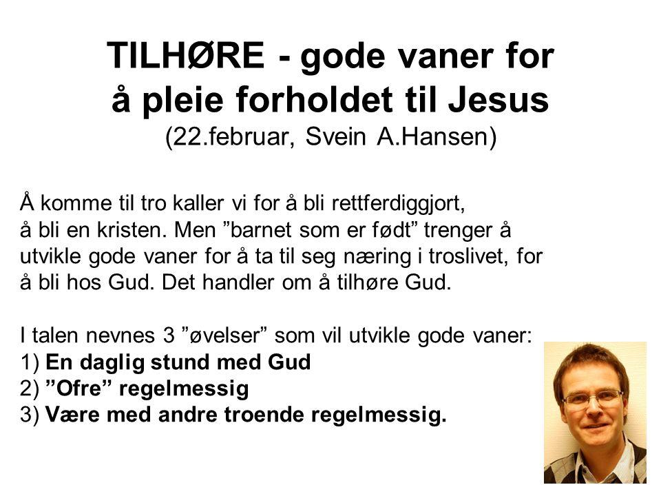 TILHØRE - gode vaner for å pleie forholdet til Jesus (22