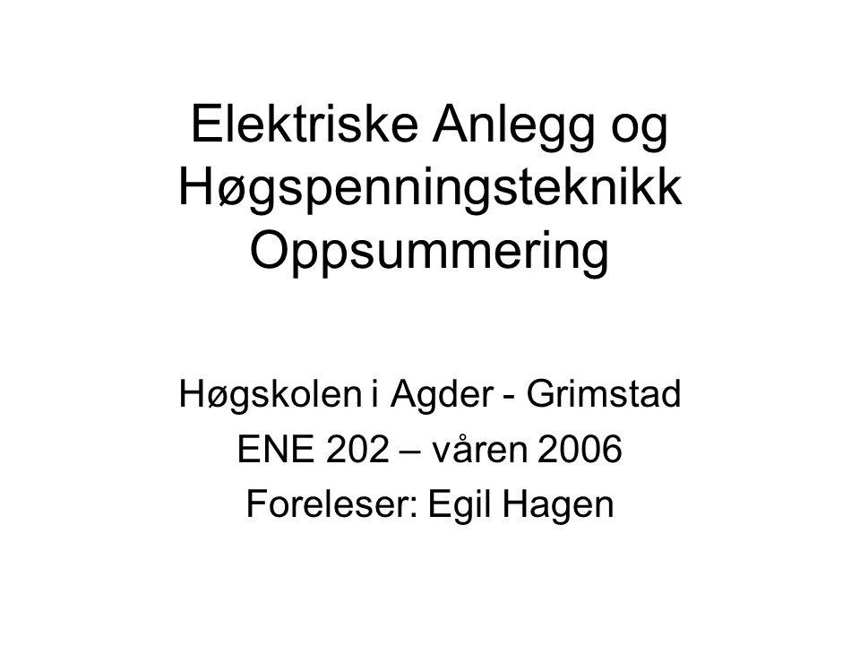 Elektriske Anlegg og Høgspenningsteknikk Oppsummering