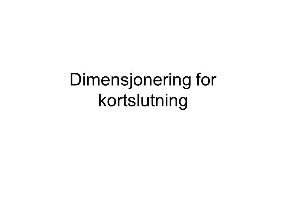 Dimensjonering for kortslutning