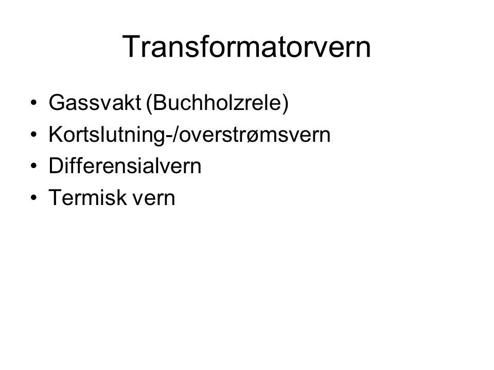 Transformatorvern Gassvakt (Buchholzrele) Kortslutning-/overstrømsvern
