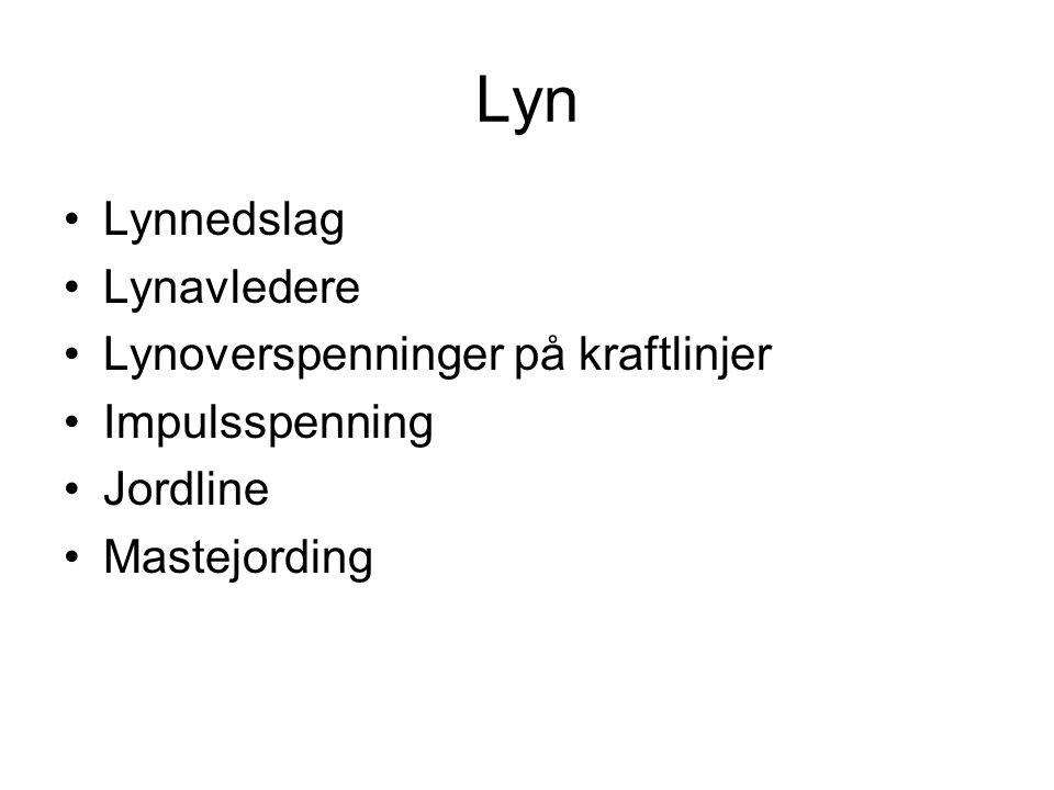 Lyn Lynnedslag Lynavledere Lynoverspenninger på kraftlinjer