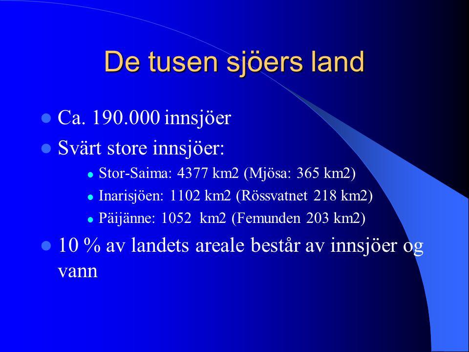 De tusen sjöers land Ca. 190.000 innsjöer Svärt store innsjöer: