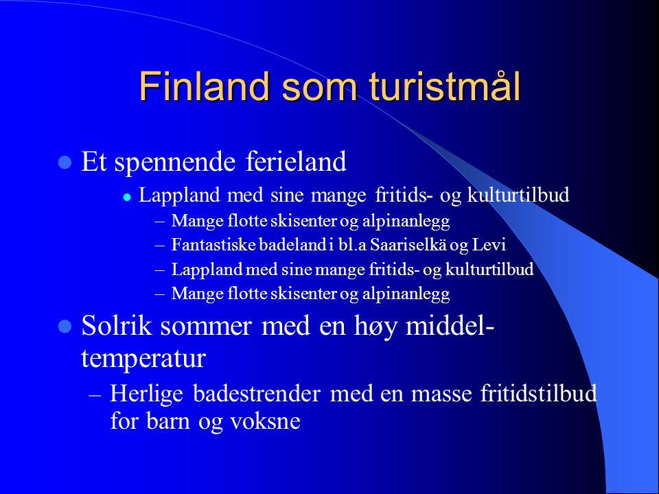 Finland som turistmål Et spennende ferieland