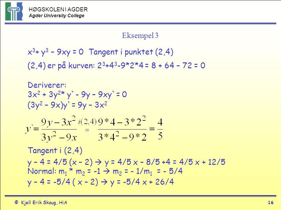 Eksempel 3 x3+ y3 – 9xy = 0 Tangent i punktet (2,4) (2,4) er på kurven: 23+43-9*2*4 = 8 + 64 – 72 = 0.