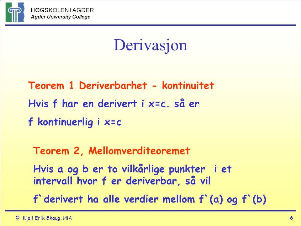 Derivasjon Teorem 1 Deriverbarhet - kontinuitet