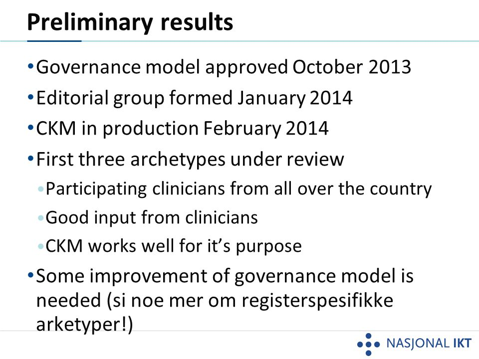 Preliminary results Governance model approved October 2013