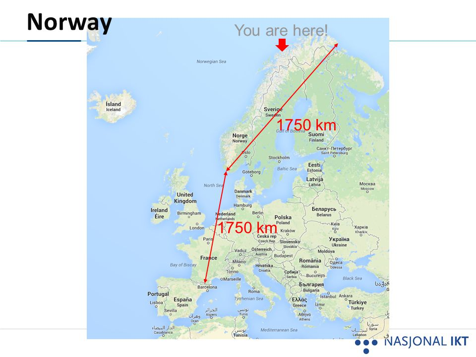 Norway You are here! 1750 km 1750 km