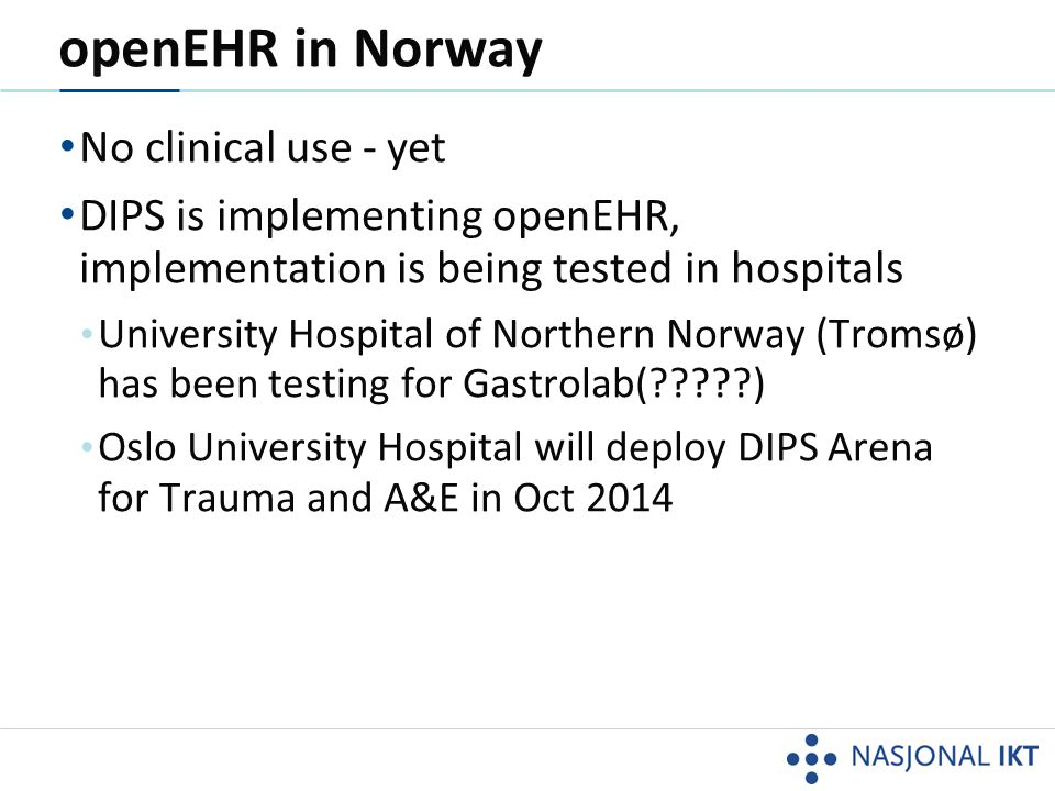 openEHR in Norway No clinical use - yet