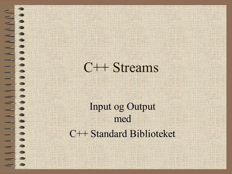 Input og Output med C++ Standard Biblioteket
