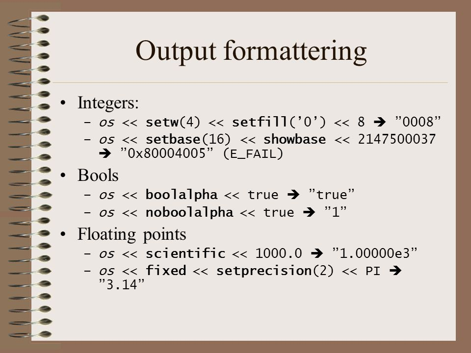 Output formattering Integers: Bools Floating points