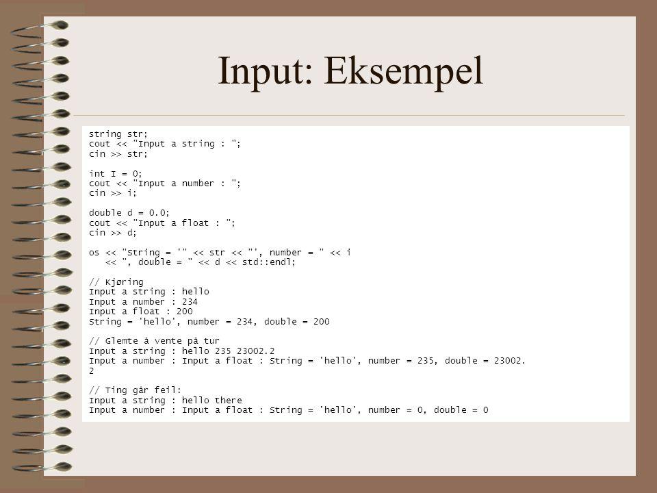 Input: Eksempel string str; cout << Input a string : ;