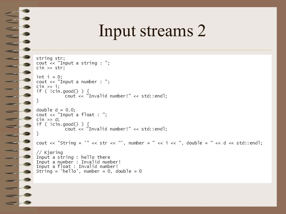 Input streams 2 string str; cout << Input a string : ;
