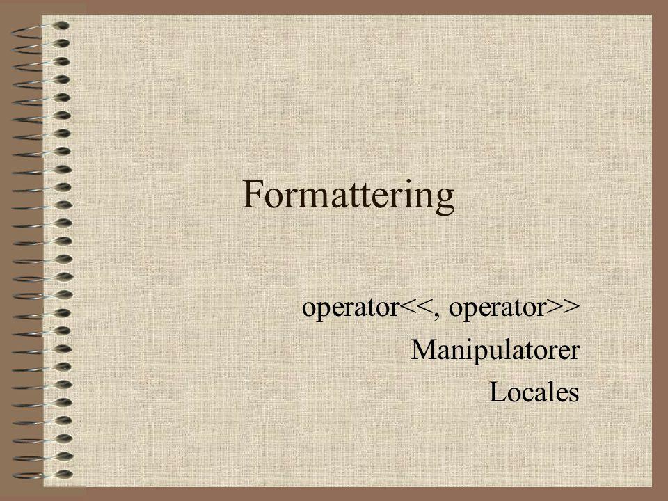 operator<<, operator>> Manipulatorer Locales