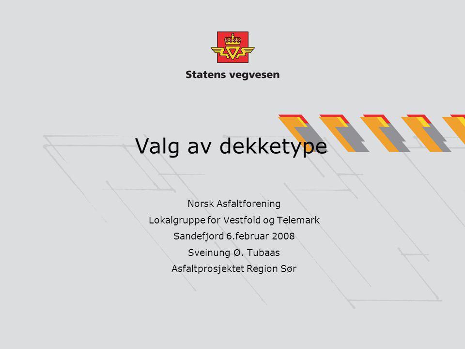 Valg av dekketype Norsk Asfaltforening